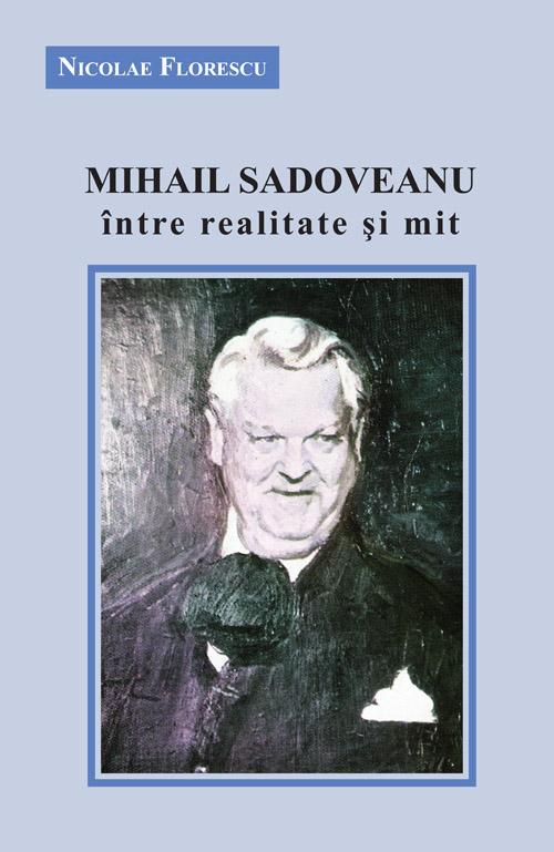 Coperta 1: Mihail Sadoveanu între realitate și mit, Nicolae Florescu
